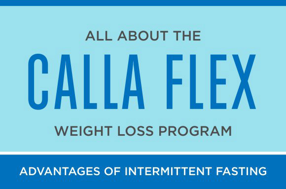 all about the calla flex weight loss program advantages of intermittent fasting